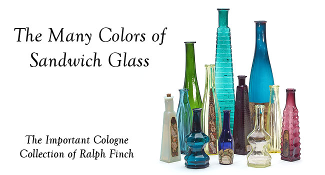 The Many Colors of Sandwich Glass - The Ralph Finch Collection of Colognes
